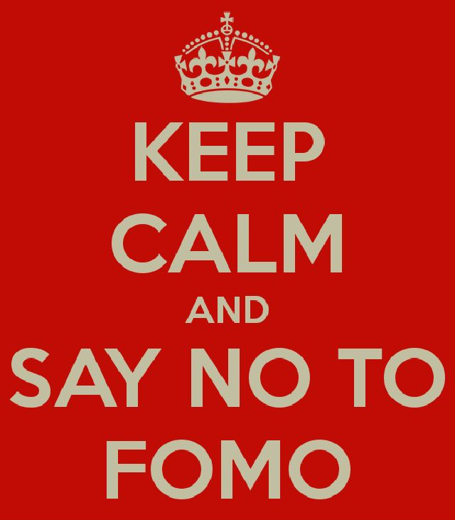 FOMO; Fear of missing out